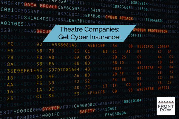 Protect Your Theatre Company and Patrons with Cyber Insurance!