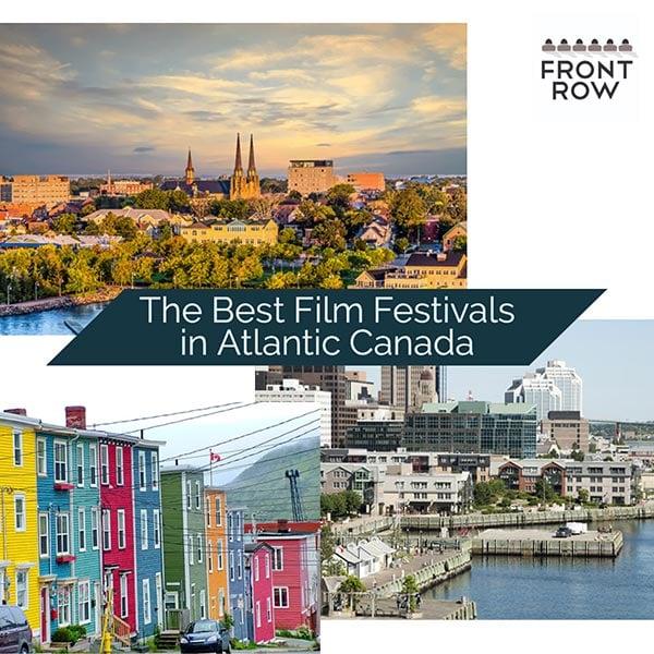 Best film festivals in Atlantic Canada