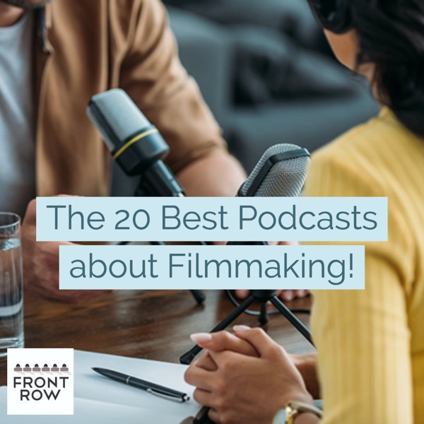 The 20 Best Podcasts about Filmmaking