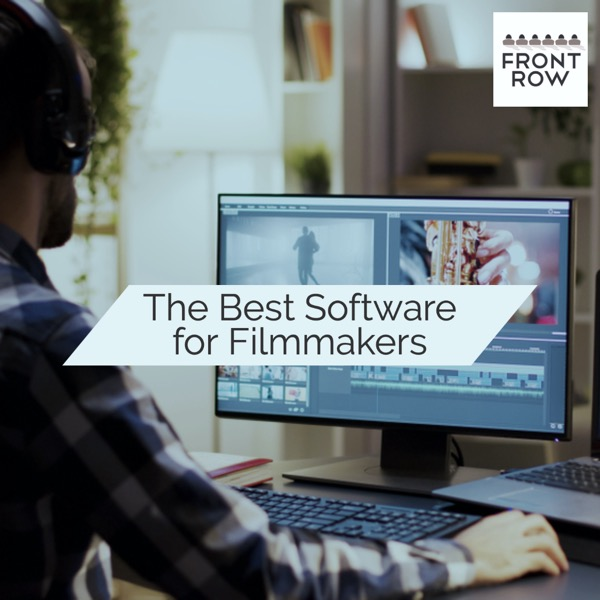 The Best Software for Filmmakers