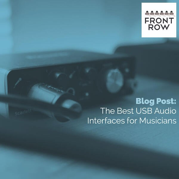 The 10 Best USB Audio Interfaces for Musicians