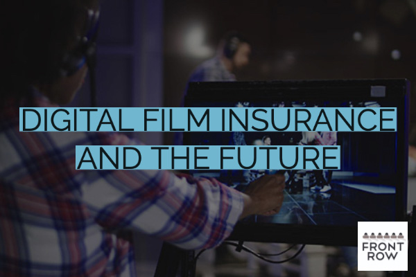 Digital Film Insurance and the Future