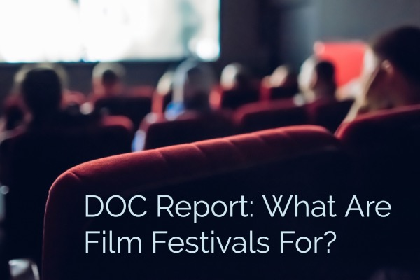 What Are Film Festivals For?
