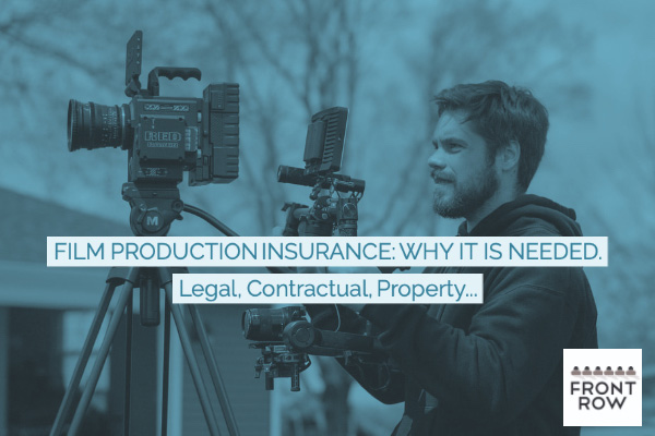 Film Production Insurance: Why it is needed.