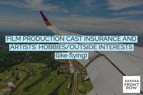 FILM PRODUCTION CAST INSURANCE - FLYING