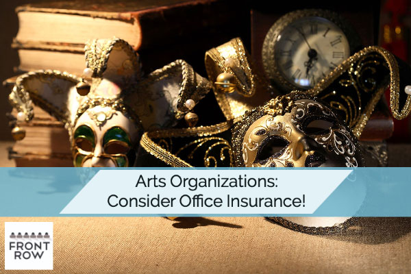 Arts Organizations: PROTECT Your Business with Office Insurance