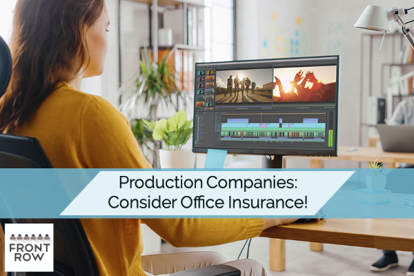Film Producers: PROTECT Your Production Company with Office Insurance