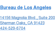 Bureau de Los Angeles  14156 Magnolia Blvd., Suite 200 Sherman Oaks, CA 91423  424-529-6704